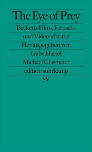 The Eye of Prey: Becketts Film-, Fernseh- und Videoarbeiten (edition suhrkamp) Taschenbuch – 19. September 2011 Gaby Hartel Michael Glasmeier Uta Kornmeier Suhrkamp Verlag