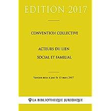 Convention collective Acteurs du lien social et familial (French Edition)
