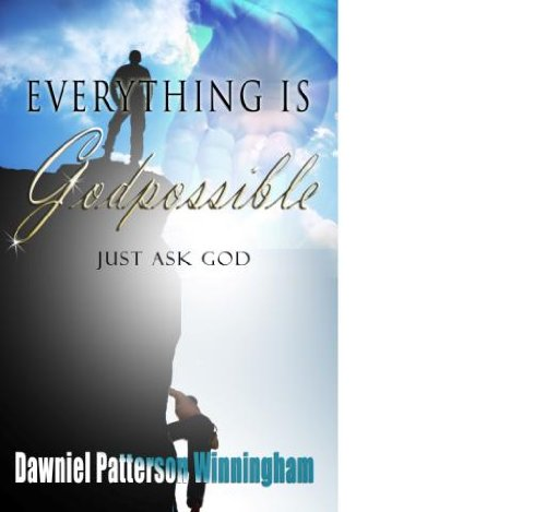 Everything is GODpossible, Just ask GOD