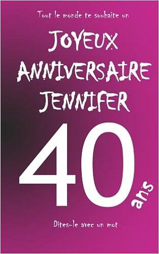 Joyeux Anniversaire Jennifer 40 Ans Livre D Or A Ecrire Taille