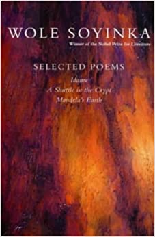Book Selected Poems: A Shuttle in the Crypt, Idanre, Mandela's Earth by Wole Soyinka (21-Feb-2002)