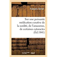 Mémoire Et Observations Pratiques Sur Une Puissante Médication Curative de la Surdité