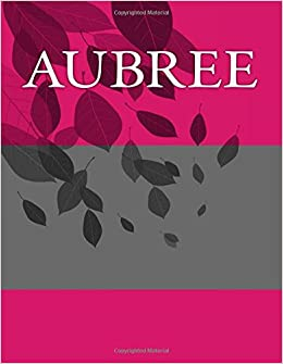Aubree: Personalized Journals - Write In Books - Blank Books You Can Write In