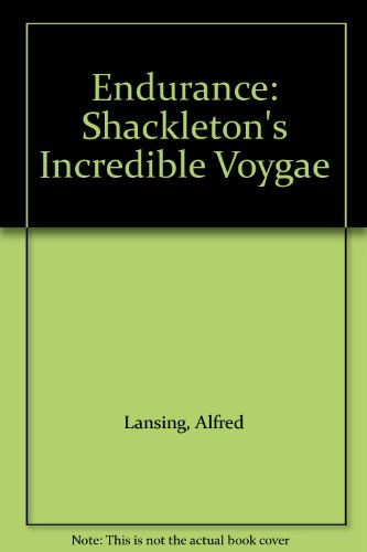 Endurance: Shackleton's Incredible Voygae