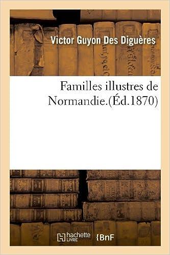 Livre gratuits en ligne Familles illustres de Normandie.(Éd.1870) epub pdf