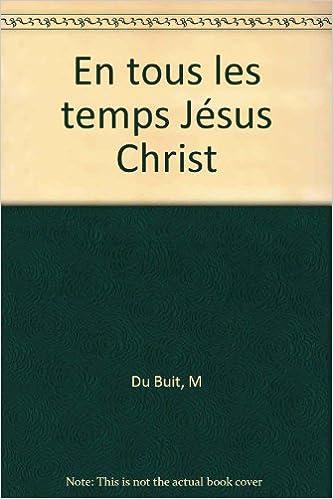 Livre gratuits En tous les temps Jésus Christ pdf
