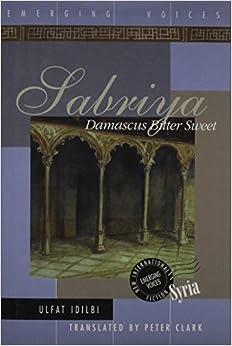 Book Sabriya: Damascus Bitter Sweet (Emerging voices - new International fiction)