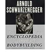 (The New Encyclopedia of Modern Bodybuilding) By Arnold Schwarzenegger (Author) Paperback on ( Nov , 1999 )