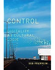 Control: Digitality as Cultural Logic