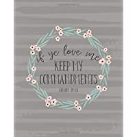If Ye Love Me Keep My Commandments: 2019 LDS Youth Theme Floral Journal