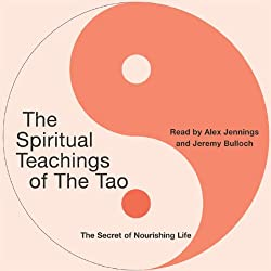 The Spiritual Teachings of the Tao