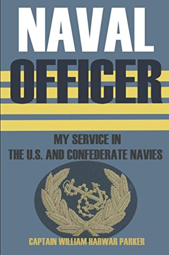 Download Naval Officer: My Service in the U.S. and Confederate Navies (Abridged, Annotated) PDF