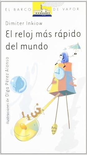 El reloj mas rapido del mundo/ The Worlds Fastest Clock (Spanish Edition) (Spanish) Paperback – May 1, 2001