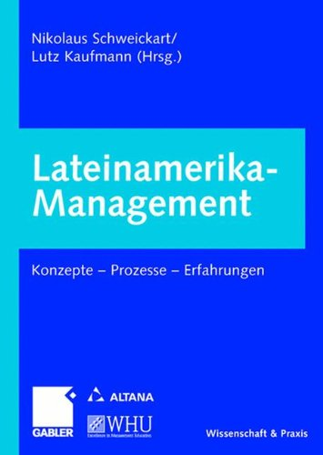 Lateinamerika-Management: Konzepte ― Prozesse ― Erfahrungen