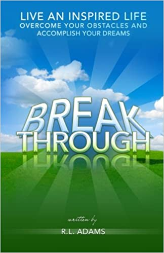 Book Breakthrough: Live an Inspired Life, Overcome your Obstacles, and Accomplish your Dreams: Volume 4 (Inspirational Books Series)