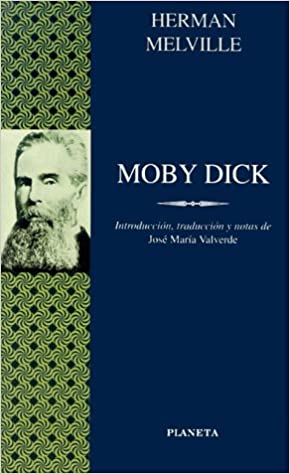 Moby Dick / Moby Dick (Clasicos Universale Planeta) (Spanish Edition) by Herman Melville