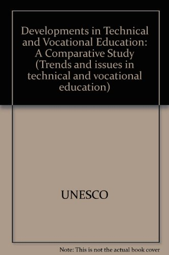 Developments in Technical and Vocational Education: A Comparative Study (Trends and issues in technical and vocational education)