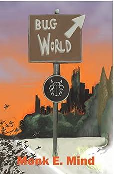 Bug World: The Novella by [Mind, Monk E.]