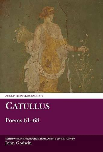 Catullus: Poems 61-68 (Aris and Phillips Classical Texts) (No.61-68)