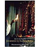 Acts of Faith: Journeys to Sacred India