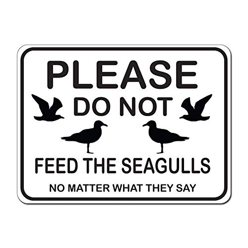 - Jacksoney Tin Sign New Aluminum Dark Spark Decals Please Do Not Feed The Seagulls No Matter What They Say Metal Sign 11.8 x 7.8 Inch