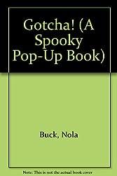 Gotcha! (A Spooky Pop-Up Book)