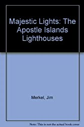 Majestic Lights: The Apostle Islands Lighthouses