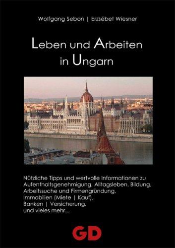 Leben und Arbeiten in Ungarn