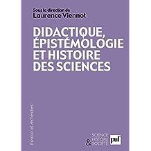 Didactique, épistémologie et histoire des sciences: Penser l'enseignement (Science histoire et société)