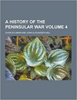 A History of the Peninsular War Volume 4