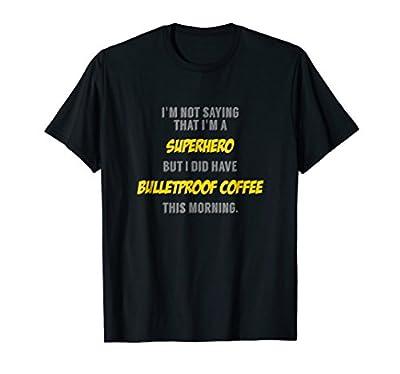 Bulletproof Coffee Keto Ketogenic Shirt Superhero from Bulletproof Keto Coffee Shirts