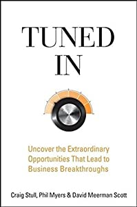 Tuned In: Uncover the Extraordinary Opportunities That Lead to Business Breakthroughs