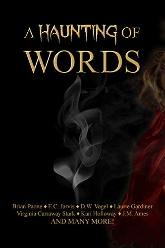 A Haunting of Words: 30 Short Stories