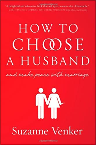 Amazon.com: How To Choose A Husband: And Make Peace With Marriage ...
