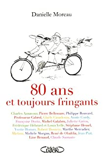 80 ans et toujours fringants! par Moreau