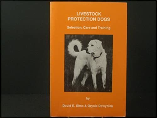 Book Livestock Protection Dogs: Selection, Care, and Training by David E. Sims (1990-07-03)