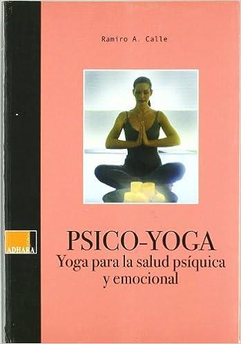 Psico-Yoga. Yoga Para La Salud Psiquica Y Emocional: Amazon ...