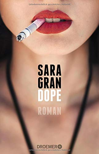 Dope: Roman Broschiert – 4. Mai 2015 Sara Gran Eva Bonné Droemer TB 3426304457