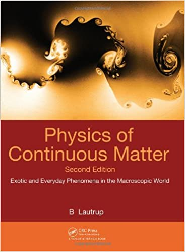 Amazon physics of continuous matter second edition exotic and physics of continuous matter second edition exotic and everyday phenomena in the macroscopic world 2nd edition fandeluxe Choice Image