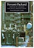 img - for Ferranti-Packard: Pioneers in Canadian Electrical Manufacturing by Norman R. Ball (1994-01-27) book / textbook / text book