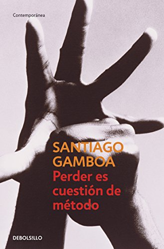 Perder es cuestión de método (Spanish Edition) by [Gamboa, Santiago]