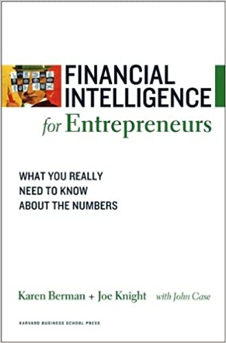 K. Berman's J. Knight's Financial Intelligence for Entrepreneurs(Financial Intelligence for Entrepreneurs: What You Really Need to Know About the Numbers (Financial Intelligence) (Financial Intelligence) (Paperback))2008