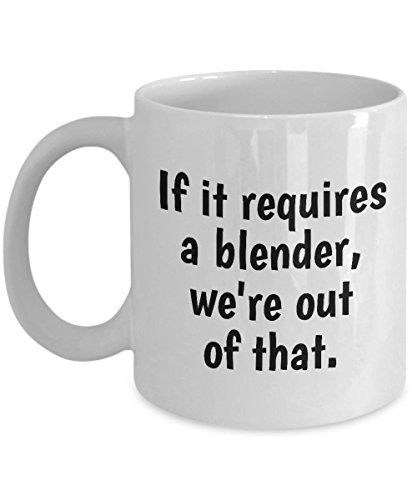Funny Bartender Mug Barman Gift Idea Barmaid Present If It Requires A Blender Were Out Of That Bar Humor