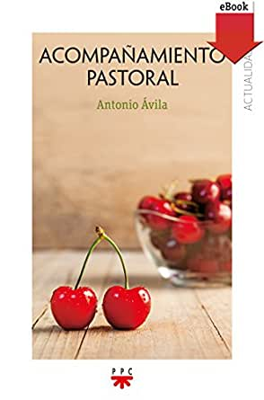 Acompañamiento Pastoral (GP Actualidad nº 163) eBook: Antonio ...