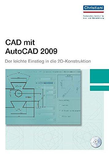 CAD mit AutoCAD 2009: Der leichte Einstieg in die 2D-Konstruktion