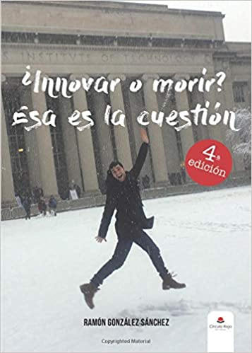 ¿Innovar o morir? Esa es la cuestión (Spanish Edition): Ramón González: 9788491600466: Amazon.com: Books