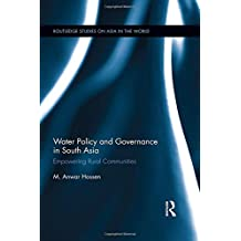 Water Policy and Governance in South Asia: Empowering Rural Communities (Routledge Studies on Asia in the World)