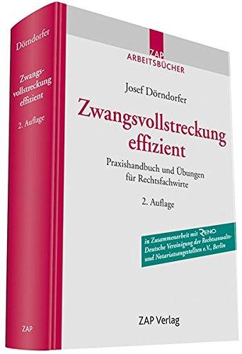 Zwangsvollstreckung effizient: Praxishandbuch und Übungen für Rechtsfachwirte