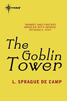The Goblin Tower by [deCamp, L. Sprague]