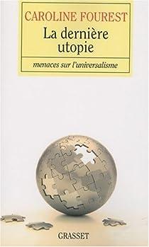 La dernière utopie par Fourest